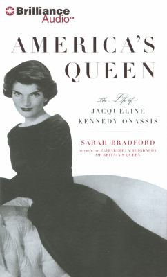 America's Queen: The Life of Jacqueline Kennedy Onassis 9781455840229