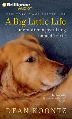 A Big Little Life: A Memoir of a Joyful Dog Named Trixie 9781455841080