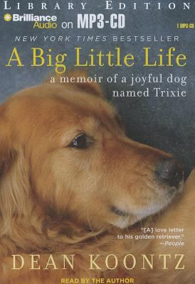 A Big Little Life: A Memoir of a Joyful Dog Named Trixie 9781455841097