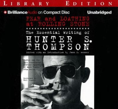 Fear and Loathing at Rolling Stone: The Essential Writing of Hunter S. Thompson 9781455841905