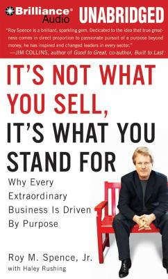 It's Not What You Sell, It's What You Stand for: Why Every Extraordinary Business Is Driven by Purpose 9781455842711