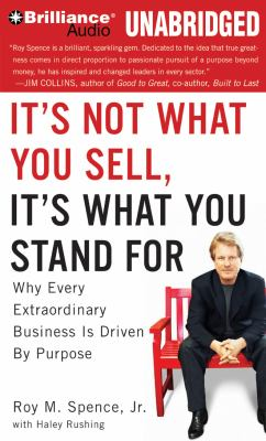 It's Not What You Sell, It's What You Stand for: Why Every Extraordinary Business Is Driven by Purpose 9781455842728