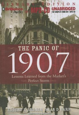 The Panic of 1907: Lessons Learned from the Market's Perfect Storm 9781455860272
