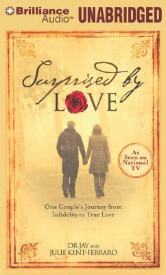 Surprised by Love: One Couple's Journey from Infidelity to True Love 9781455860456