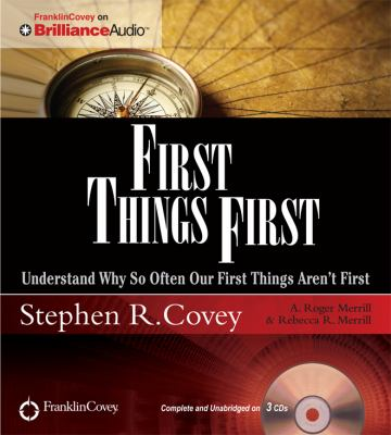 First Things First: Understand Why So Often Our First Things Aren't First 9781455893218