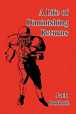 A Life of Diminishing Returns 9781456007980