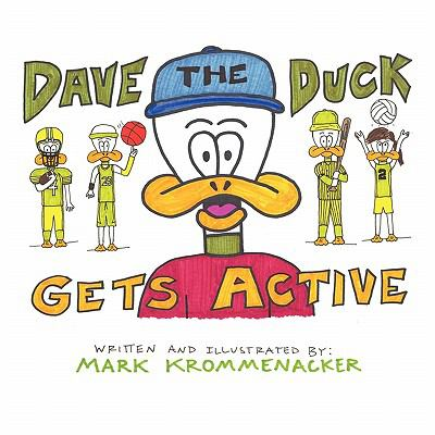 Dave the Duck Gets Active 9781456016135