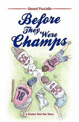 Before They Were Champs: A Boston Red Sox Story 9781456028817