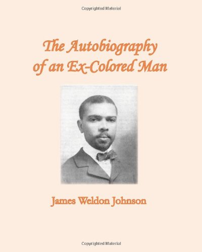 The Autobiography of an Ex-Colored Man 9781456314880