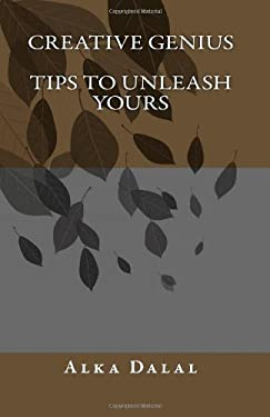 Creative Genius, Tips to Unleash Yours 9781456364991