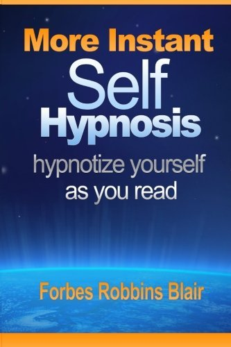 More Instant Self-Hypnosis