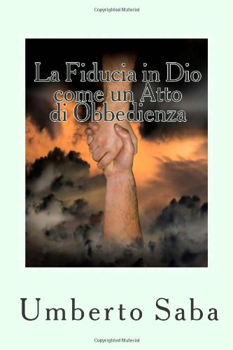 La Fiducia in Dio Come Un Atto Di Obbedienza 9781456376437