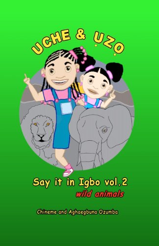 Uche and Uzo Say It in Igbo Vol 2 9781456425159