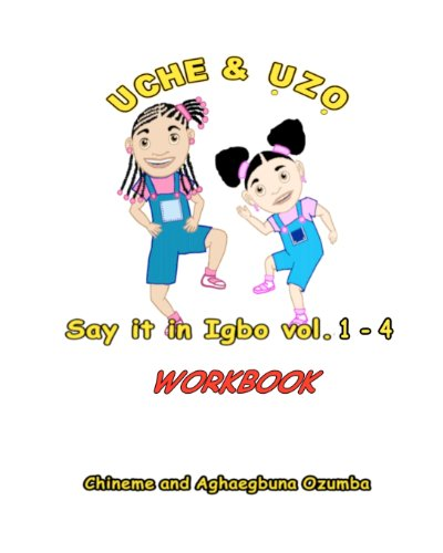 Uche and Uzo Say It in Igbo Workbook Vol.1-4 9781456425296