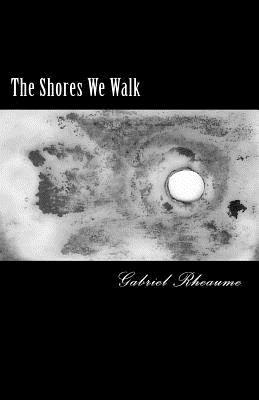 The Shores We Walk 9781456444310