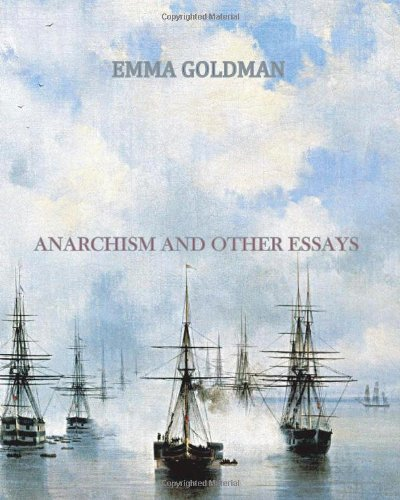Anarchism and Other Essays 9781456494872