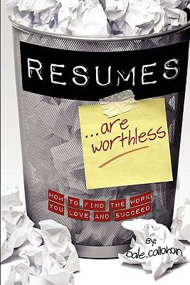 Resumes Are Worthless 9781456496432