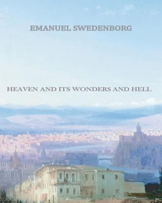Heaven and Its Wonders and Hell 9781456498412