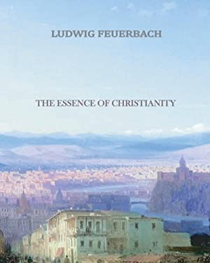 The Essence of Christianity 9781456569419