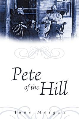 Pete of the Hill 9781456712143