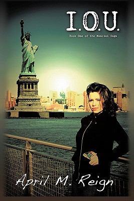 I.O.U.: Book One in the Mancini Saga 9781456715700