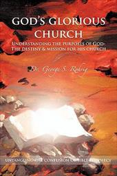 God's Glorious Church: Understanding the Purposes of God 13977570