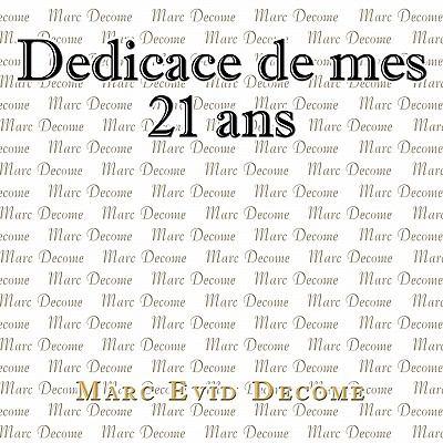 Dedicace de Mes 21 ANS: L'Amour, La Vie, La Mort Et Notre Cr Ateur 9781456723255