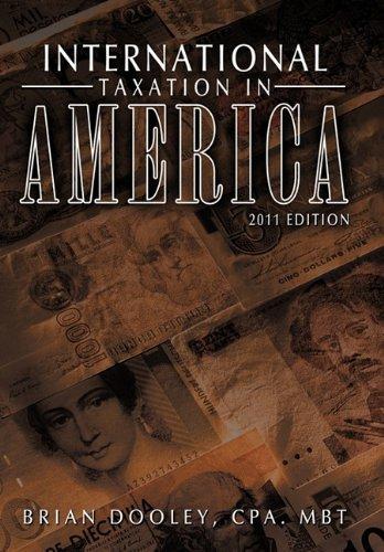 International Taxation in America: 2011 Edition 9781456725853