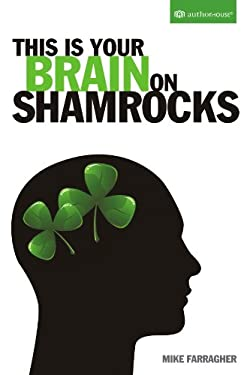 This Is Your Brain on Shamrocks 9781456726836