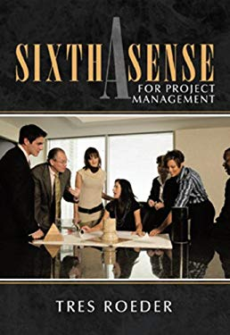 A Sixth Sense for Project Management 9781456730451