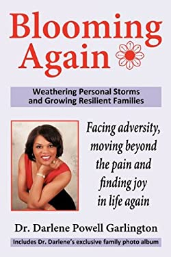 Blooming Again: Weathering Personal Storms and Growing Resilient Families 9781456742126