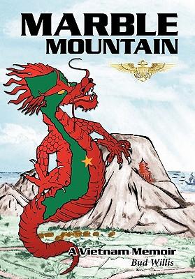 Marble Mountain: A Vietnam Memoir 9781456743499