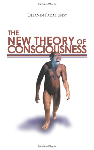 The New Theory of Consciousness 9781456787677