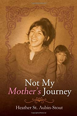 Not My Mother's Journey 9781456830908