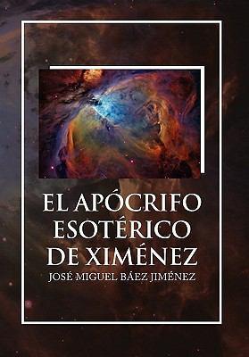 El Apocrifo Esoterico de Ximenez 9781456839970