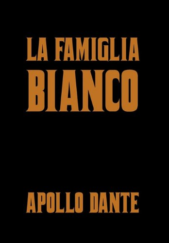 La Famiglia Bianco 9781456847685