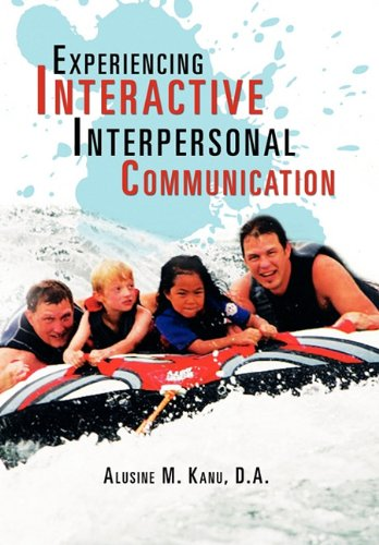 Experiencing Interactive Interpersonal Communication 9781456856465