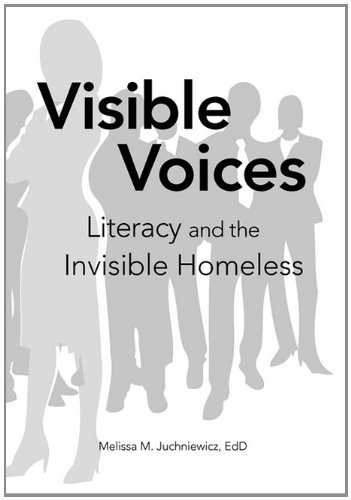 Visible Voices: Literacy and the Invisible Homeless 9781456859237