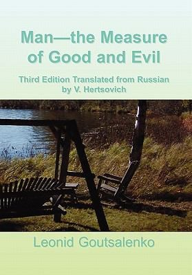 Man-The Measure of Good and Evil 9781456870836