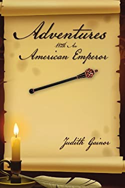 Adventures with an American Emperor 9781456871345