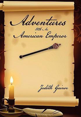 Adventures with an American Emperor 9781456871352