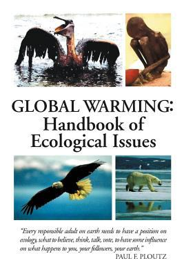 Global Warming: Handbook of Ecological Issues 9781456888893