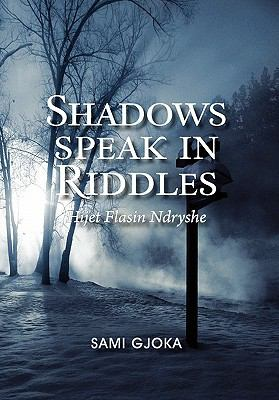 Shadows Speak in Riddles: Hijet Flasin Ndryshe 9781456892999