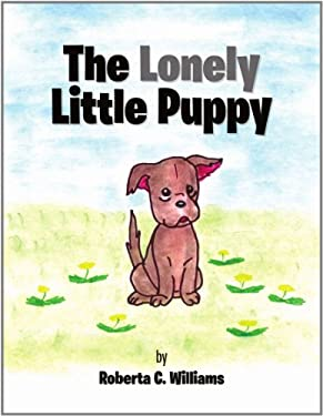 The Lonely Little Puppy 9781456893040