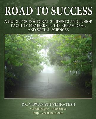 Road to Success: A Guide for Doctoral Students and Junior Faculty Members in the Behavioral and Social Sciences 9781457504051