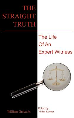 The Straight Truth: The Life of an Expert Witness 9781457506703
