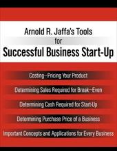 Arnold R. Jaffa's Tools for Successful Business Start-Up: Costing-Pricing Your Product, Determining Sales Required for Break-Even, 18589620