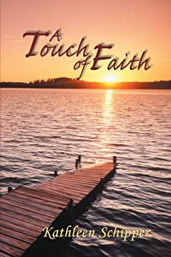 A Touch of Faith: The Angel's Advocate Group: Book One 9781458202079
