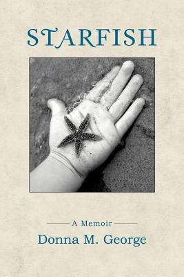 Starfish: A Memoir 9781458204677