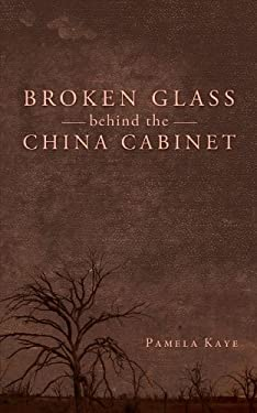 Broken Glass Behind the China Cabinet 9781458205438